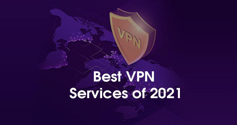 Best VPN Services of 2021
