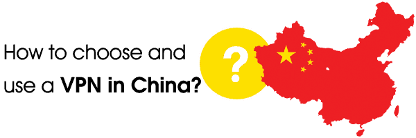 How to choose and use a VPN in China